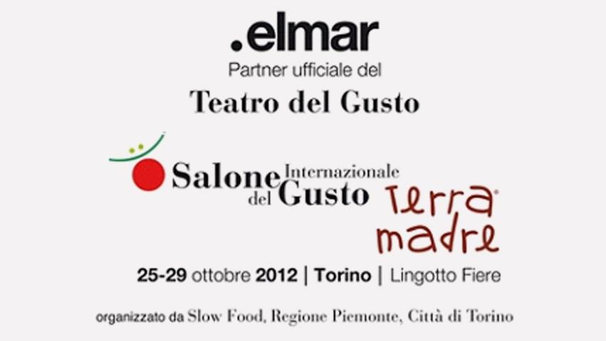 Elmar News Elmar Al Salone Del Gusto E Terra Madre 2012